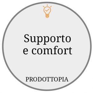 Supporto e comfort