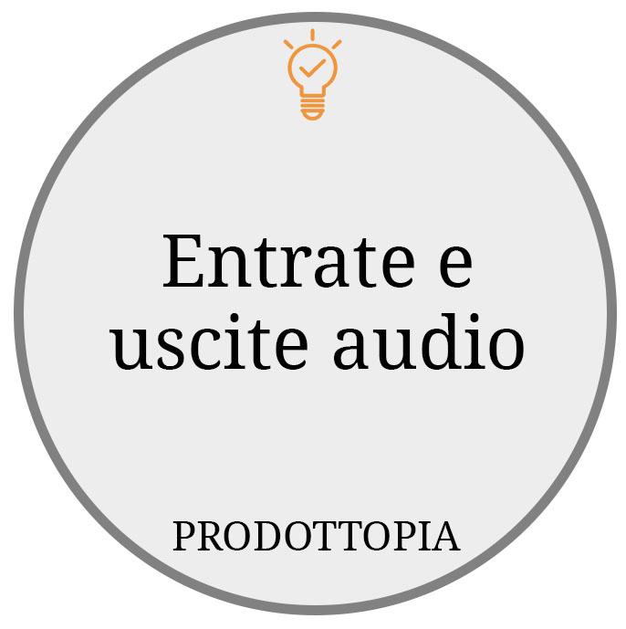 Entrate e uscite audio