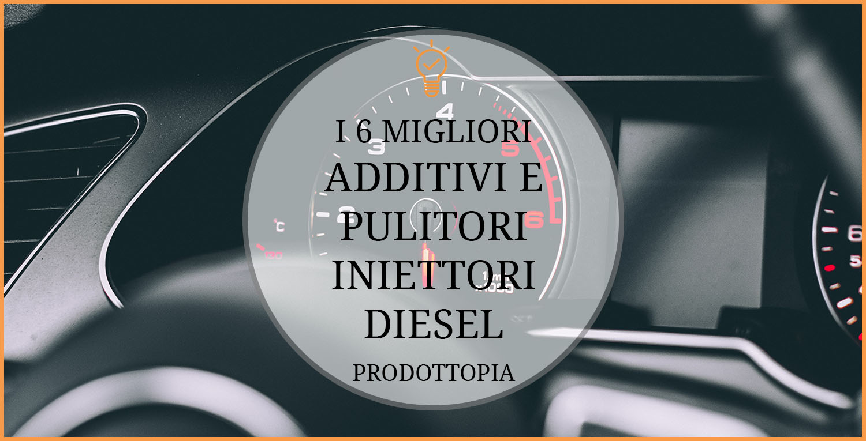 migliori-additivi-e-pulitori-iniettori-diesel