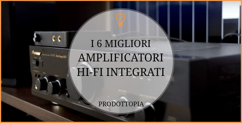 migliori-amplificatori-hi-fi-integrati