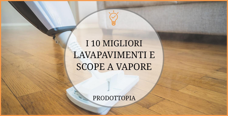 I 10 migliori lavapavimenti e scope a vapore classifica - Lavapavimenti a vapore folletto ...