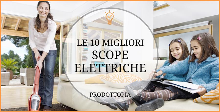 Le 10 Migliori Scope Elettriche Classifica Recensioni
