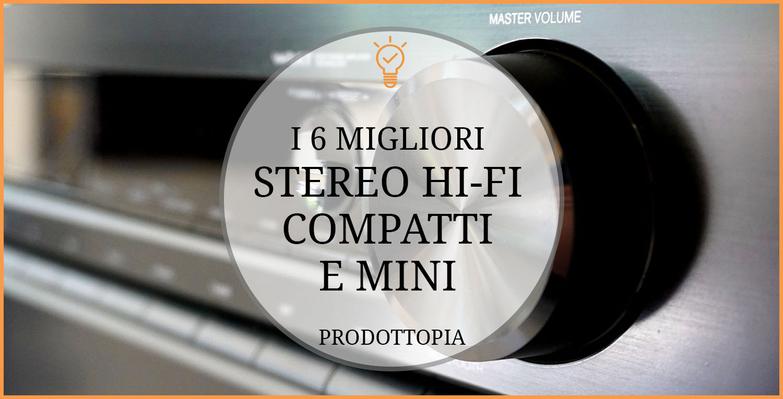migliori-stereo-hifi-compatti-e-mini