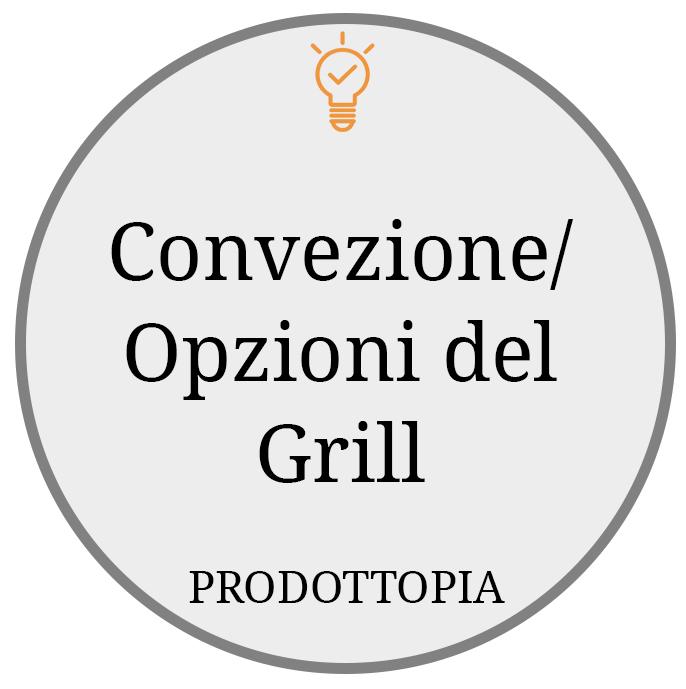 Convezione Opzioni del Grill