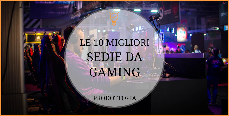 Le 10 Migliori Sedie Gaming Classifica Recensioni Aprile
