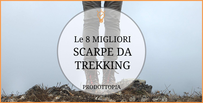 save off 49907 a0f3d Le 8 Migliori Scarpe da Trekking – Classifica, Recensioni ...